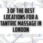 3 of the best locations for a tantric massage in London